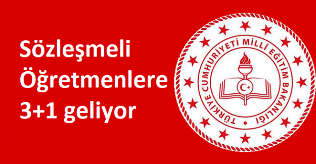 Sözleşmeli Öğretmenlere 3+1 geliyor