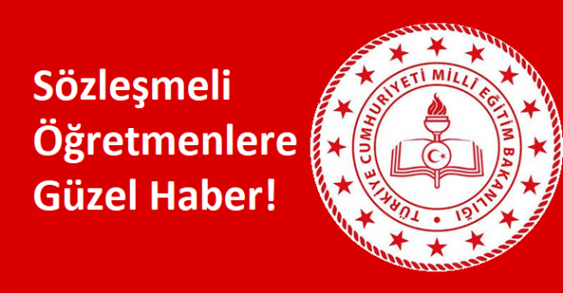 Sözleşmeli Öğretmenlere Güzel Haber!