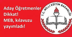 Aday Öğretmenler Dikkat! MEB kılavuzu yayımladı!