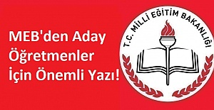 MEB'den Aday Öğretmenler İçin Önemli Yazı!