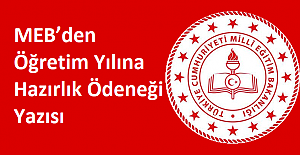 MEB'den Öğretim Yılına Hazırlık Ödeneği Yazısı