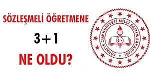 Sözleşmeli öğretmene 3+1 ne oldu?